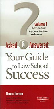 Asked and Answered: Your Guide to Law School Success, Volume 1, Advice for Pre-Law and First-Year Law Students 9780314190888