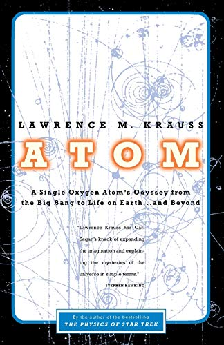 Atom: A Single Oxygen Atom's Odyssey from the Big Bang to Life on Earth... and Beyond 9780316183093