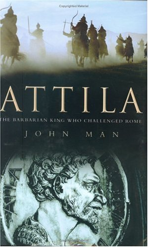 Attila: The Barbarian King Who Challenged Rome 9780312349394