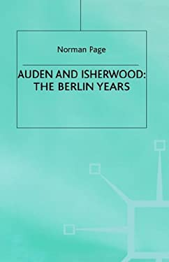 Auden and Isherwood: The Berlin Years 9780312211738