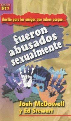 Auxilio Para los Amigos Que Sufren Porque Fueron Abusados Sexualmente = My Friend Is Struggling with Past Sexual Abuse