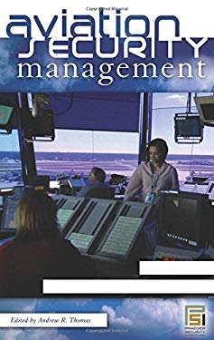 Aviation Security Management [3 Volumes] 9780313346521