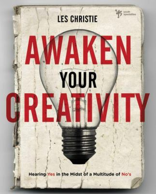 Awaken Your Creativity: Hearing Yes in the Midst of a Multitude of No's 9780310287780