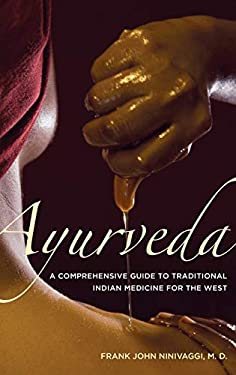 Ayurveda: A Comprehensive Guide to Traditional Indian Medicine for the West 9780313348372