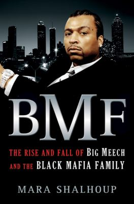 BMF: The Rise and Fall of Big Meech and the Black Mafia Family 9780312383930