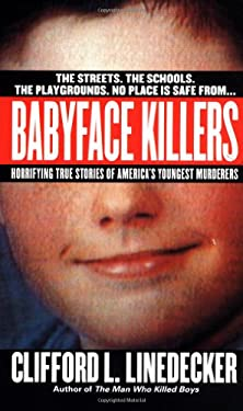 Babyface Killers: Horrifying True Stories of America's Youngest Murderers 9780312970321