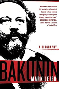 Bakunin: The Creative Passion 9780312305383