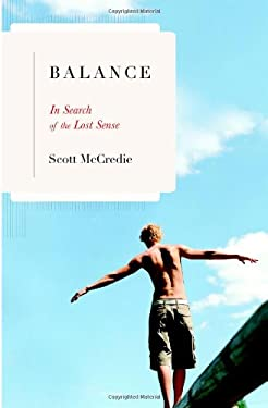 Balance: In Search of the Lost Sense 9780316011358