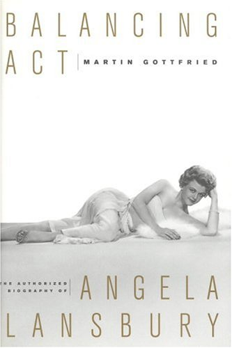 Balancing ACT: The Authorized Biography of Angela Lansbury 9780316322256