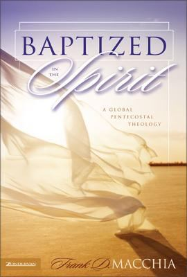 Baptized in the Spirit: A Global Pentecostal Theology 9780310252368