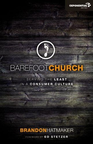 Barefoot Church: Serving the Least in a Consumer Culture 9780310492269