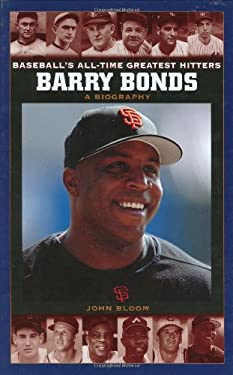 Barry Bonds: A Biography 9780313329555