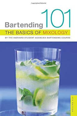 Bartending 101: The Basics of Mixology 9780312349066