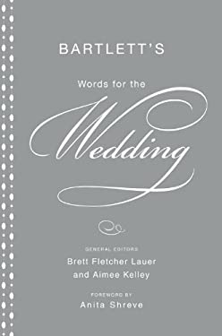 Bartlett's Words for the Wedding 9780316016964