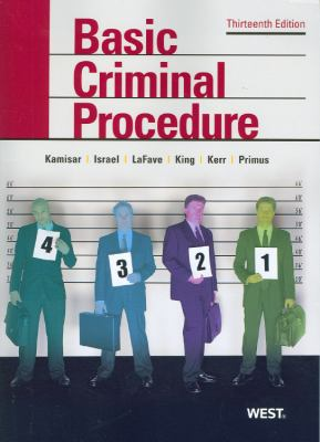 Basic Criminal Procedure: Cases, Comments and Questions 9780314911667