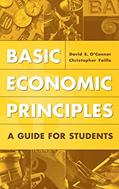 Basic Economic Principles: A Guide for Students 9780313310058