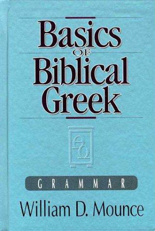 Basics of Biblical Greek: Grammar 9780310598008