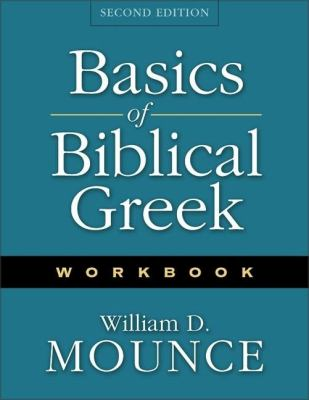 Basics of Biblical Greek Workbook 9780310250869