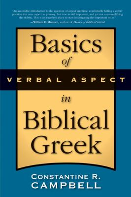 Basics of Verbal Aspect in Biblical Greek 9780310290834