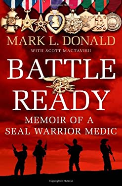 Battle Ready: Memoir of a Seal Warrior Medic 9780312600754