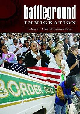 Battleground: Immigration: Volume 2 (M-Z) 9780313344176