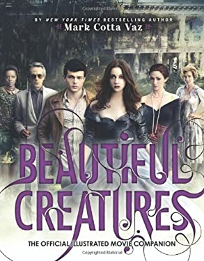 Beautiful Creatures: The Official Illustrated Movie Companion 9780316245197