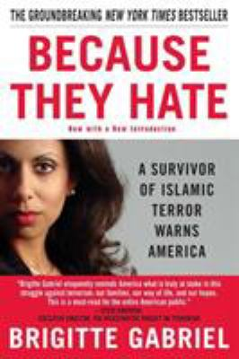 Because They Hate: A Survivor of Islamic Terror Warns America 9780312358389
