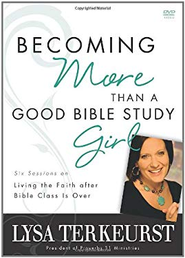 Becoming More Than a Good Bible Study: Girl: Six Sessions on Living the Faith After Bible Class Is Over 9780310322085