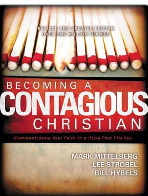 Becoming a Contagious Christian: Communicating Your Faith in a Style That Fits You 9780310257851