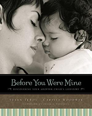 Before You Were Mine: Discovering Your Adopted Child's Lifestory 9780310331032