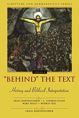 Behind the Text: History and Biblical Interpretation 9780310234142