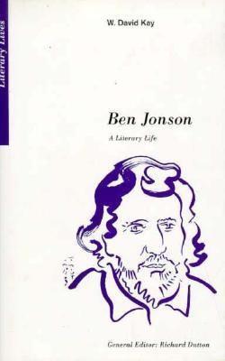 Ben Jonson: A Literary Life 9780312124519
