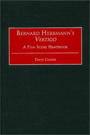 Bernard Herrmann's Vertigo: A Film Score Handbook 9780313314902
