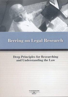 Berring on Legal Research: Deep Principles for Researching and Understanding the Law