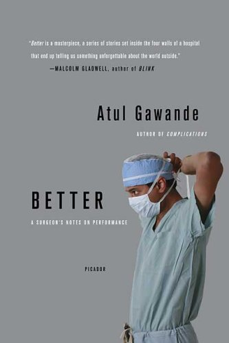 Better: A Surgeon's Notes on Performance 9780312427658