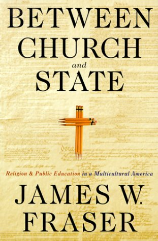 Between Church and State: Religion and Public Education in a Multicultural America 9780312216368