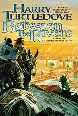 Between the Rivers 9780312862022