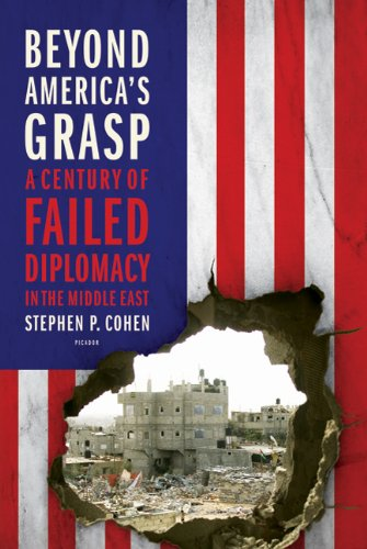 Beyond America's Grasp: A Century of Failed Diplomacy in the Middle East 9780312655440