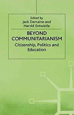 Beyond Communitarianism: Citizenship, Politics, and Education 9780312163518