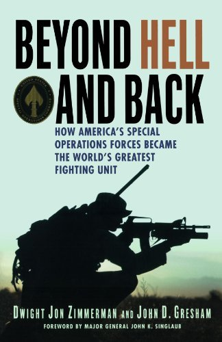 Beyond Hell and Back: How America's Special Operations Forces Became the World's Greatest Fighting Unit 9780312384678