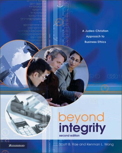 Beyond Integrity: A Judeo-Christian Approach to Business Ethics 9780310240020