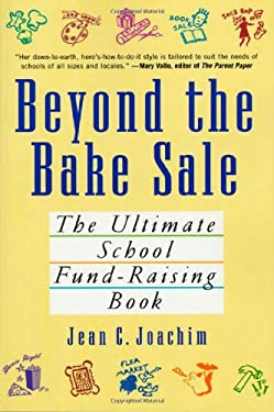 Beyond the Bake Sale: The Ultimate School Fund-Raising Book 9780312304836