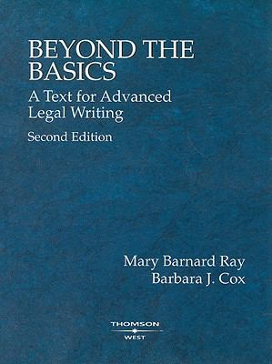 Beyond the Basics: A Text for Advanced Legal Writing 9780314242631