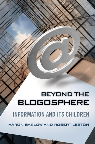 Beyond the Blogosphere: Information and Its Children 9780313392870