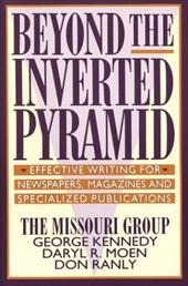 Beyond the Inverted Pyramid: Effective Writing for Newspapers, Magazines and Specialized Publications