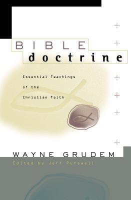 Bible Doctrine: Essential Teachings of the Christian Faith 9780310222330