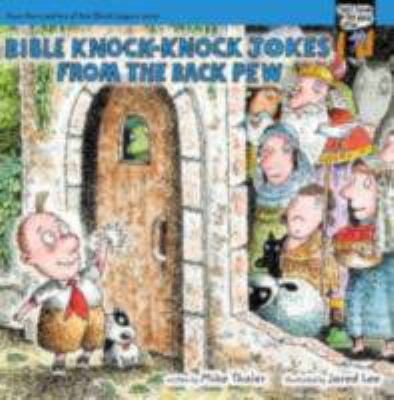 Bible Knock-Knock Jokes from the Back Pew 9780310715986