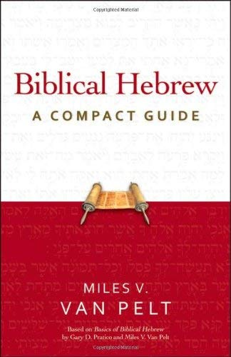Biblical Hebrew: A Compact Guide 9780310326076
