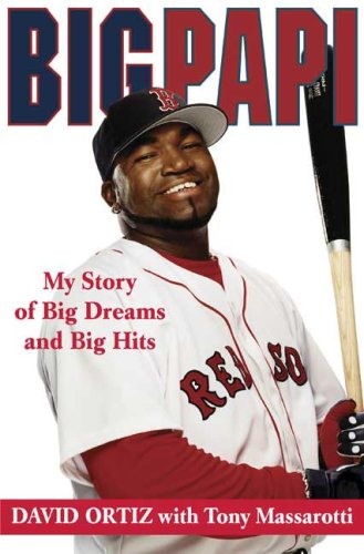 Big Papi: My Story of Big Dreams and Big Hits 9780312366339