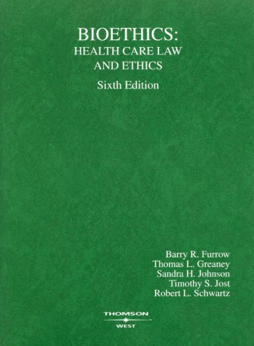 Bioethics: Healthcare Law and Ethics 9780314191182